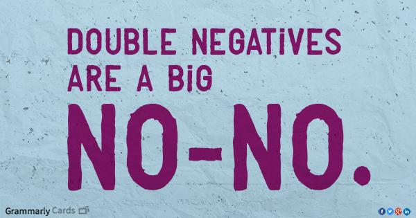 double negatives no no