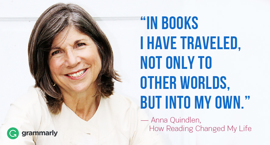 In books I have traveled not only to other worlds but  into my own. Quindlen quotation.
