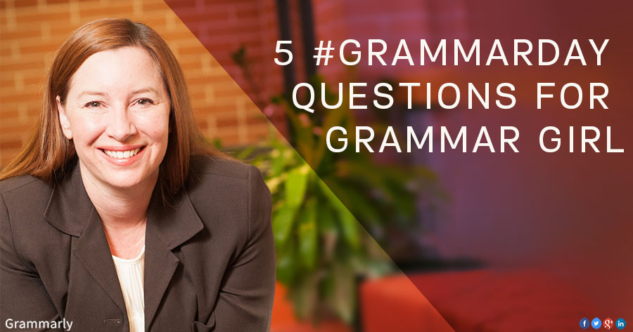 5 #GrammarDay Questions with Grammar Girl