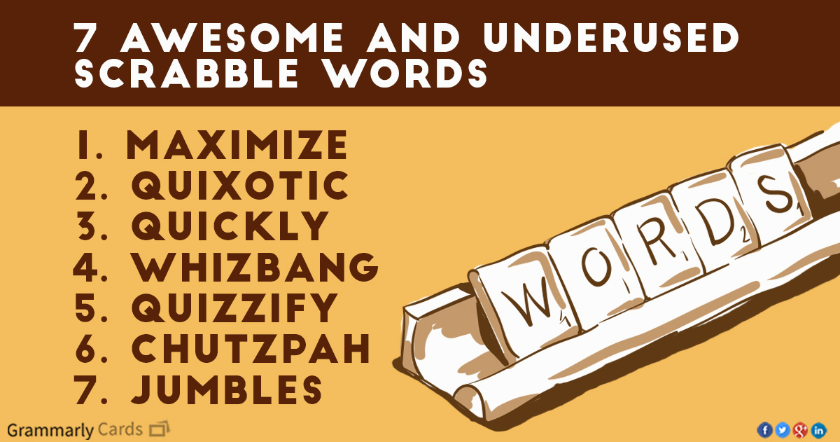 7 letter word 187 7 awesome and underused scrabble words 20276 | Scrable blog