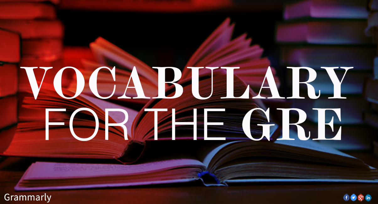 VOCABULARY for the GRE
