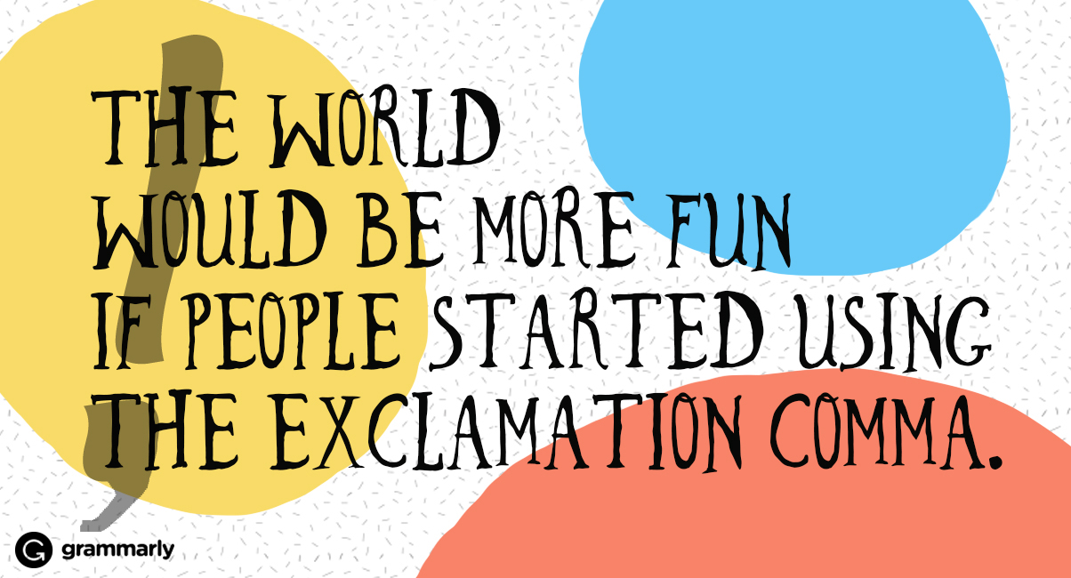 say hello to the exclamation comma the punctuation mark you never