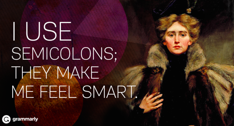 Semicolons: A Quick Guide How to Use a Semicolon | Grammarly