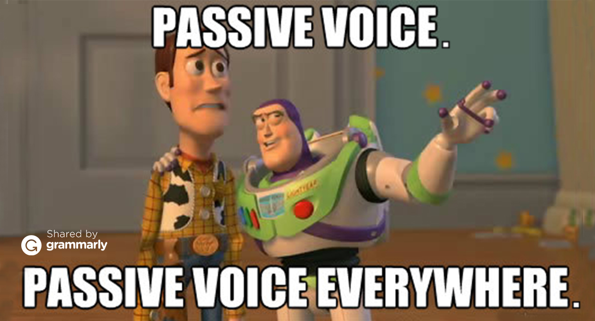 Passive voice. Passive voice everywhere.