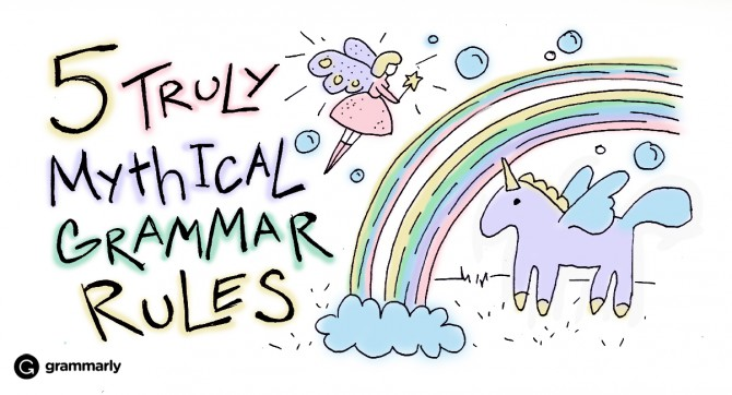 5 Truly Mythical Grammar Rules