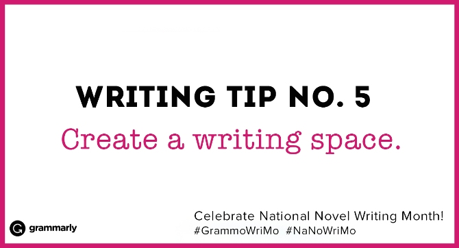 Writing Tip no. 5 Create a writing space. (small footer) Celebrate National Novel Writing Month! #GrammoWriMo #NaNoWriMo