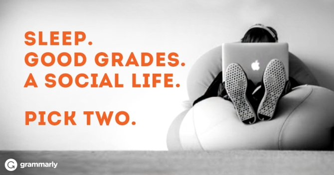 Sleep. Good grades. A social life. Pick two.