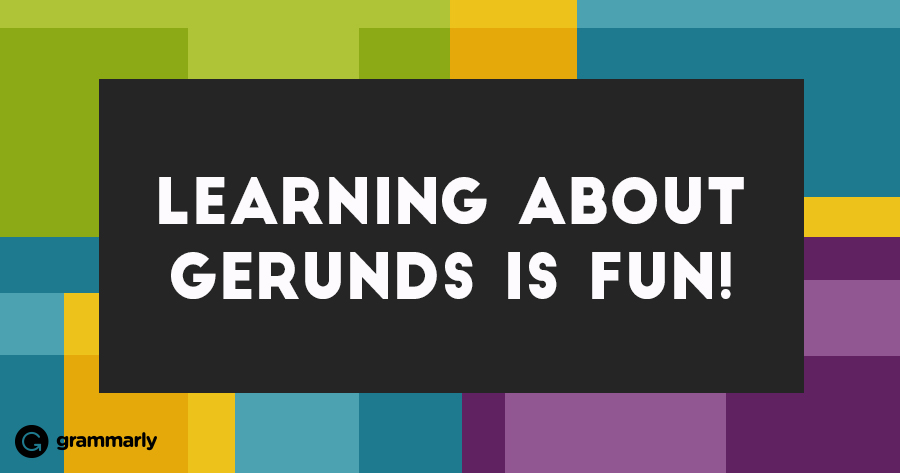 Gerund Grammarly Blog