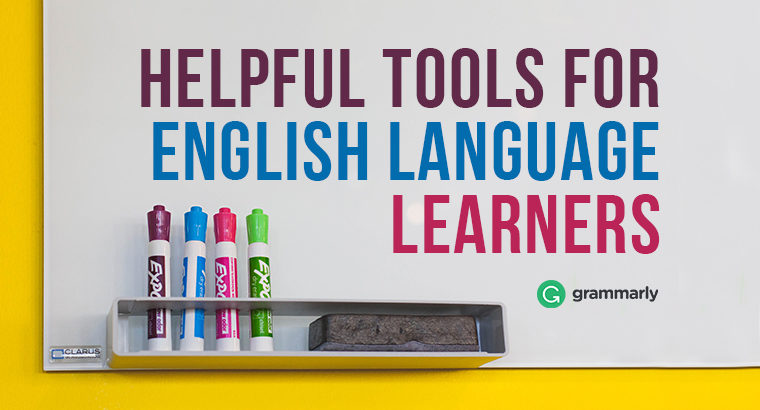 helpful tools for english language learners grammarly blog