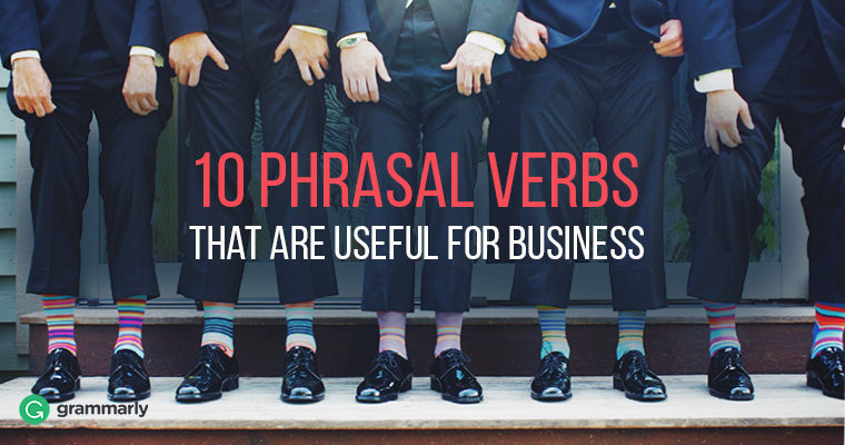 10 Phrasal Verbs That Are Useful for Business