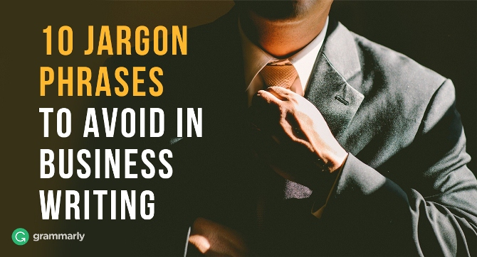 10 Jargon Phrases to Avoid in Business Writing