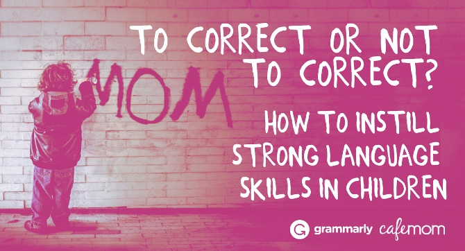 To Correct or Not to Correct? How to Instill Strong Language Skills in Children