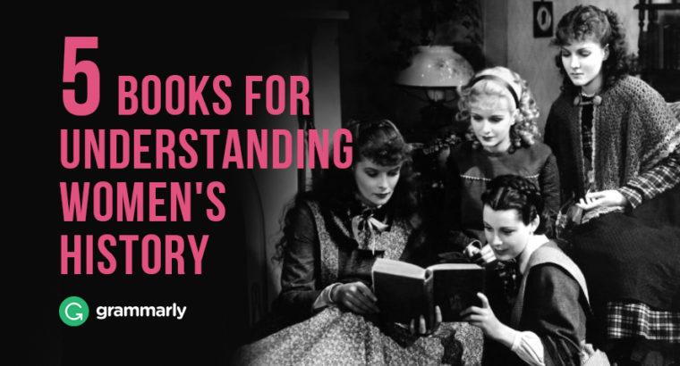 5 Books for Understanding Women's History