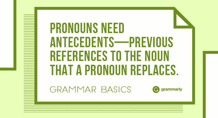 Grammar Basics: What Is Pronoun-Antecedent Agreement?