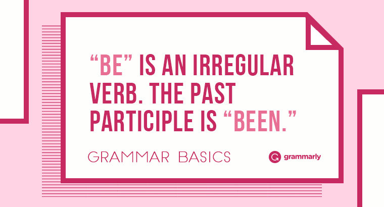 """Grammar Basics: What Is the Perfect Form of """"Be""""?"""