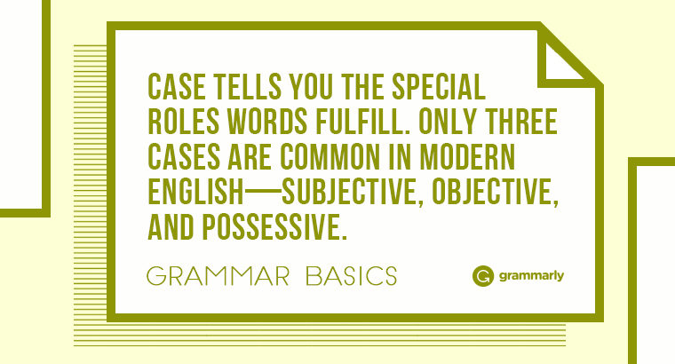 Grammar Basics: What Is Grammar Case?