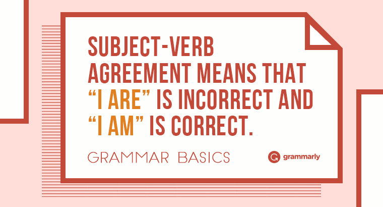 Grammar Basics: What Is Subject-Verb Agreement?