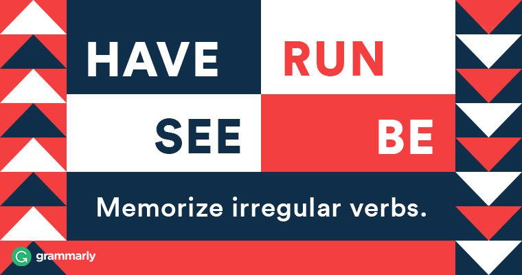 Just Memorize These Irregular Verbs
