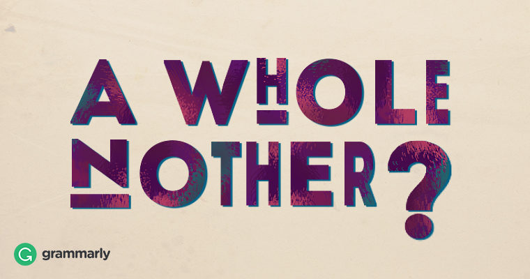 """What Does """"A Whole 'Nother"""" Mean?"""