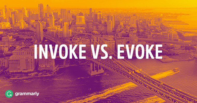 Invoke vs  Evoke | Grammarly Blog
