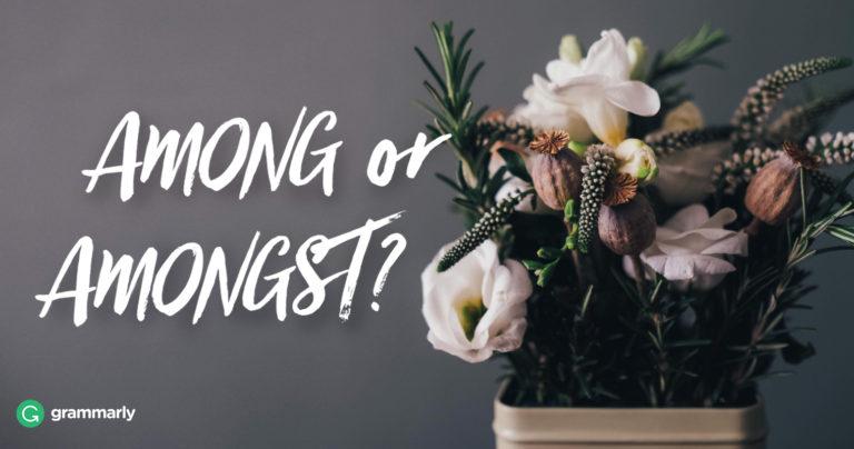 Among vs  Amongst | Grammarly