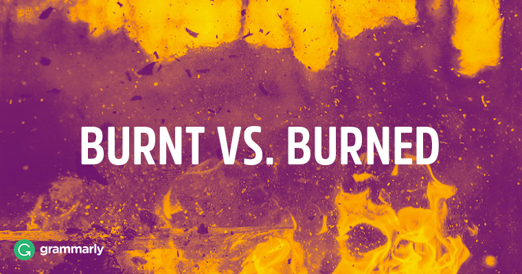 Burnt vs. Burned