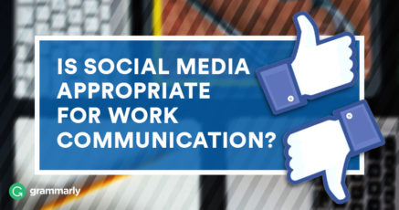 Is Social Media Appropriate for Work Communication?