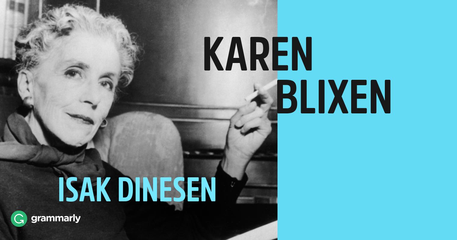 Karen Blixen and Isak-Dinesen