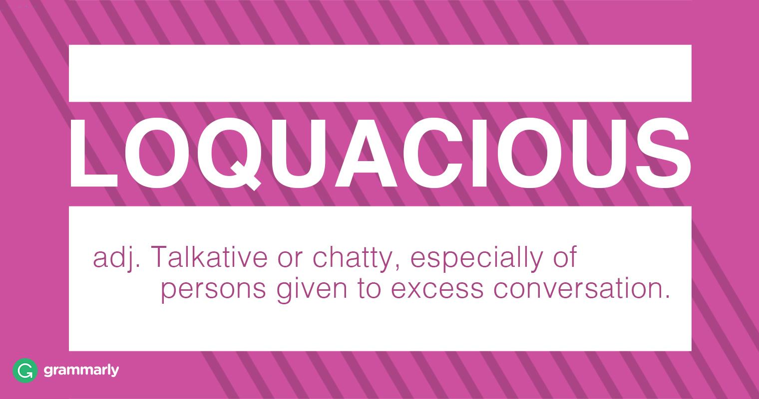 What does loquacious mean