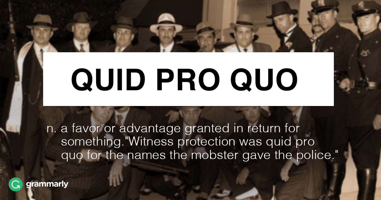 Quid Pro Quo Meaning and Usage | Grammarly Blog