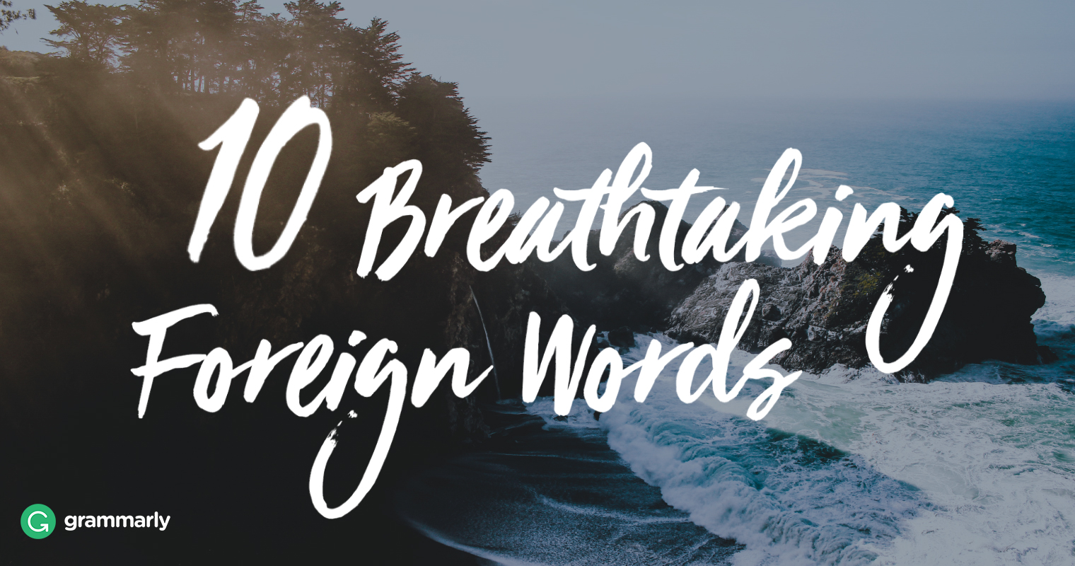 breathtaking foreign words grammarly blog