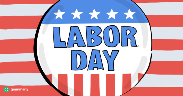 Why Do We Call It Labor Day Grammarly