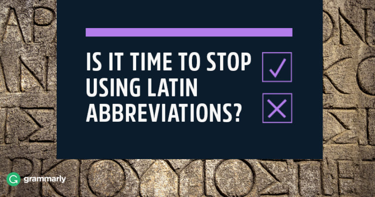 Is It Time to Phase Out Latin Abbreviations?