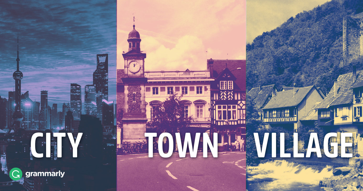 City, Town, and Village–What's the Difference? | Grammarly