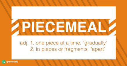Piecemeal Meaning and Usage | Grammarly