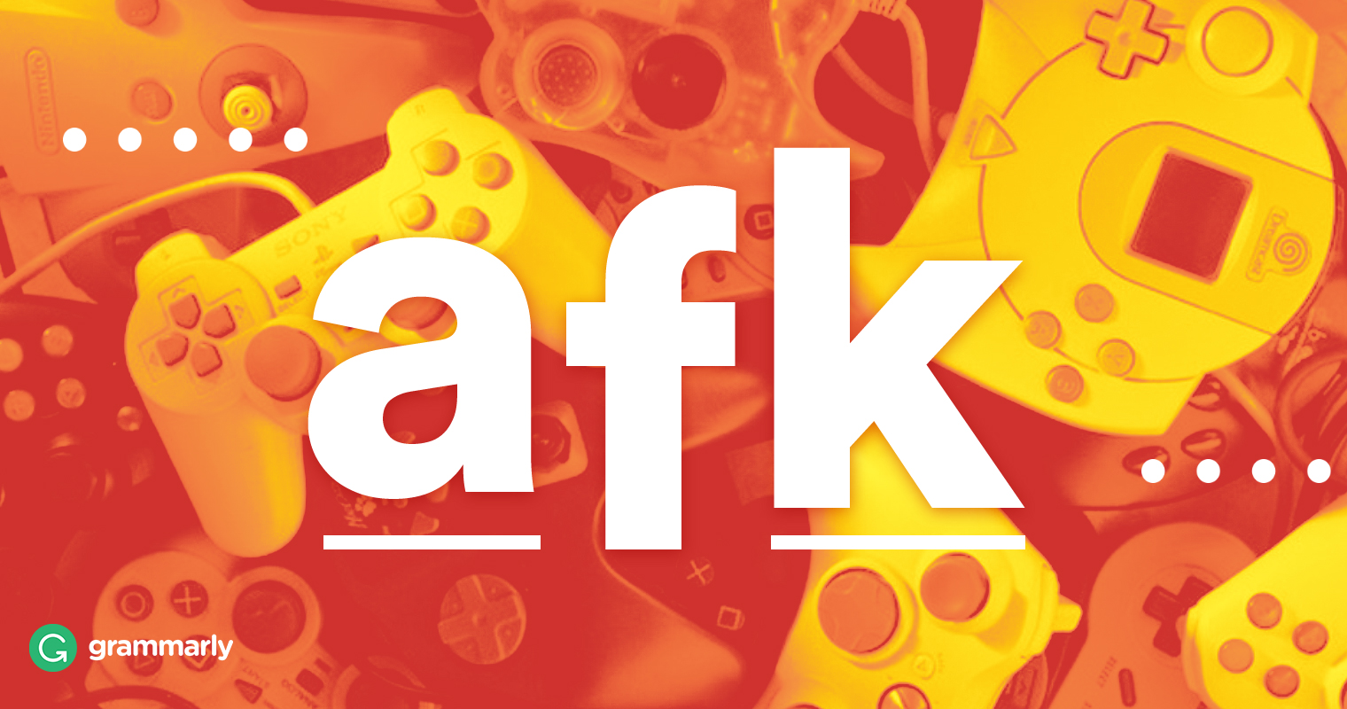 What Does Afk Mean? | Grammarly