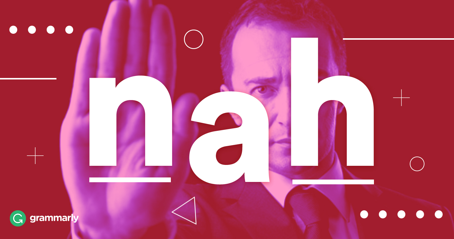 what does nah mean grammarly