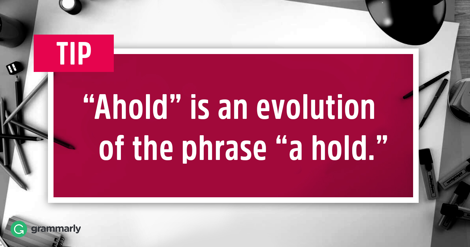 Ahold or A Hold–Which Should I Use image