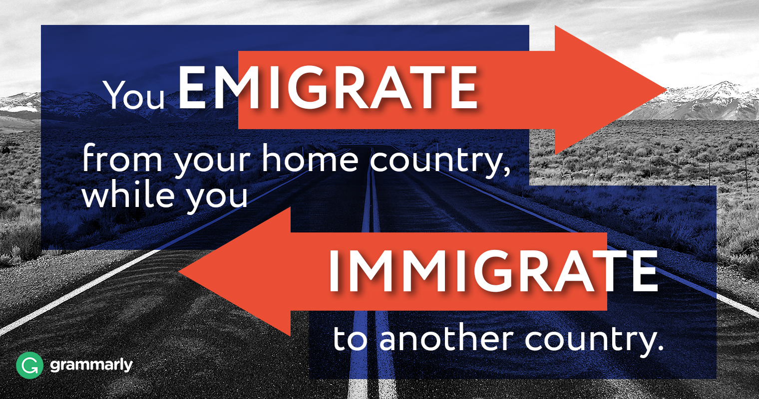 emigrate vs. immigrate–what's the difference? | grammarly