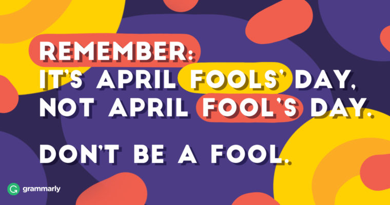 Why Do We Call April 1 April Fools Day Grammarly