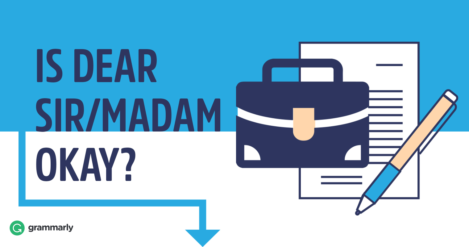 "Dear Sir or Madam"" — Is It Still Appropriate to Use? 