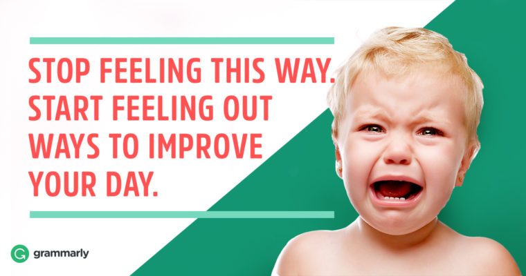5 Ways To Stop Having A Bad Day Grammarly
