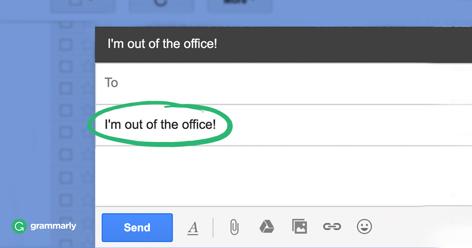 7 Ways To Write An Effective Out Of Office Message Grammarly