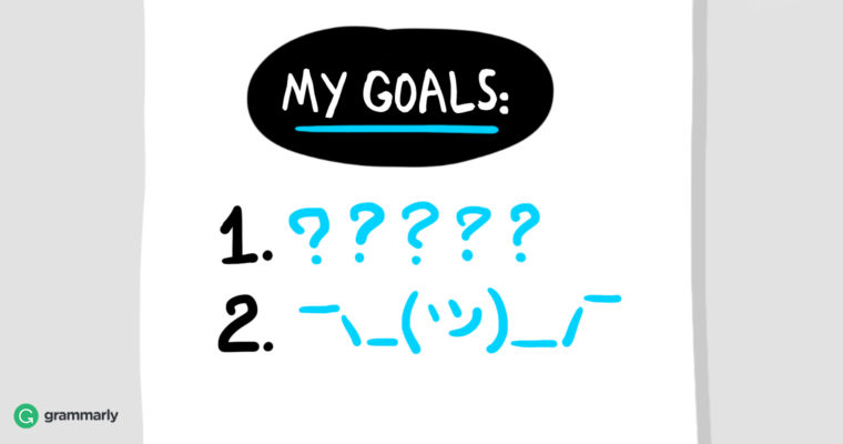 How to Set Goals and Get Results | Grammarly