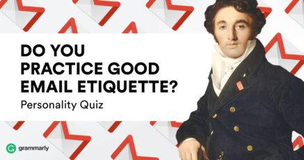 Quiz: Do You Practice Good Email Etiquette?