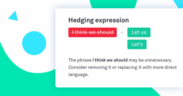 Why Hedging Language Undermines Your Writing | Bloggr Spotlight