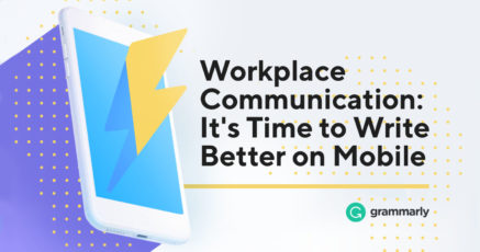 Workplace Communication: It's Time to Write Better on Mobile
