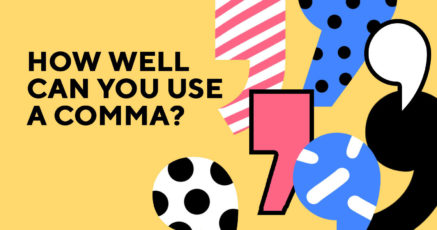 Quiz: How Well Can You Use a Comma?