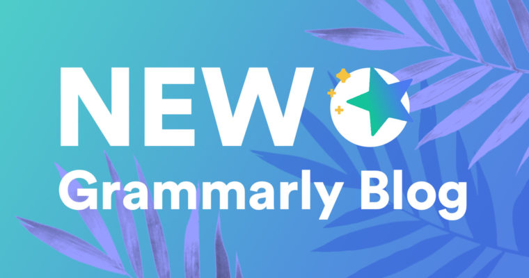 Grammarly's New Blog: We're Here for This