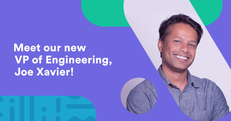 Welcome Joe Xavier, VP of Engineering at Bloggr